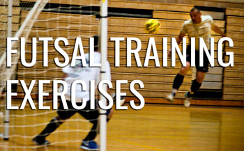 8d1fef30f A Brief Overview of 5 Best Futsal Training Exercises